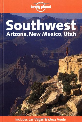 Southwest (Lonely Planet Southwest USA) Auflage: 3rd