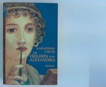 Die Heilerin von Alexandria : Roman. List-Taschenbuch ; 65003