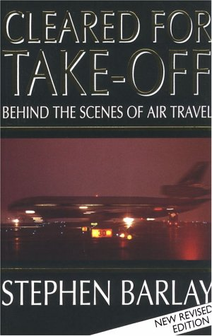Cleared for Take-Off: Behind the Scenes of Air Travel Auflage: New edition