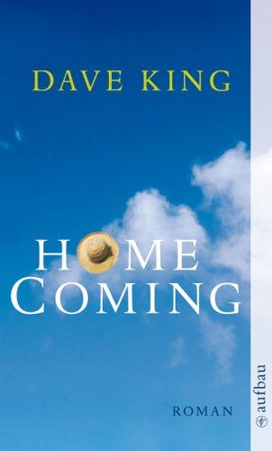 King, Dave: Homecoming : Roman. Aus dem Amerikan. von Edgar Rai / Aufbau-Taschenbücher ; 2384 1. Aufl.