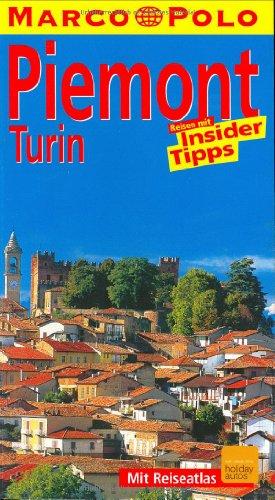 Piemont, Turin : Reisen mit Insider-Tips ; [mit Reiseatlas]. diesen Führer schrieb / Marco Polo 1. Aufl.
