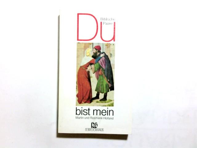Du bist mein : biblische Paare. Martin u. Rosemarie Holland / R.-Brockhaus-Taschenbücher ; Bd. 444; ABC-Team