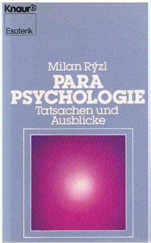 Parapsychologie : Tatsachen u. Ausblicke. [Übers. nach dem in amerikan. verf. Ms. ins Dt. von Karlhermann Bergner] / Knaur ; 4106 : Esoterik Vollst. Taschenbuchausg., 1. Aufl.