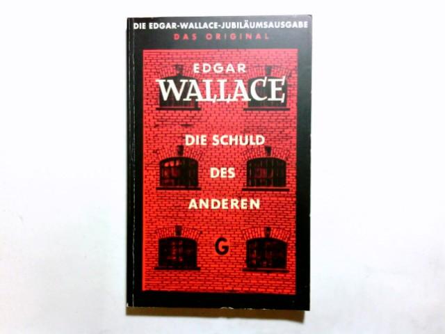 Wallace, Edgar: Die Schuld des Anderen : Kriminalroman = A debt discharged. [Dt. von Gregor Müller] / Goldmann-rote-Krimi ; 1055 Ungekürzte Ausg.