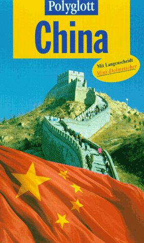 China. Polyglott-Reiseführer ; 845 1. Aufl.