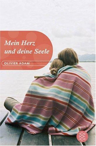 Mein Herz und deine Seele. Aus dem Franz. von Tobias Scheffel / Fischer ; 80674 : Generation Dt. Erstausg.