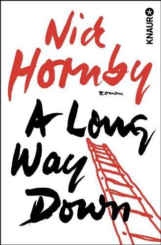 Hornby, Nick: A long way down : Roman. Aus dem Engl. von Clara Drechsler und Harald Hellmann / Knaur ; 61536 Vollst. Taschenbuchausg.