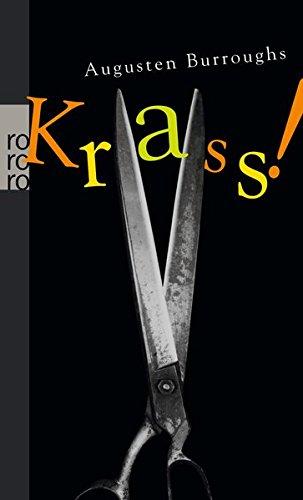 Krass! : meine Geschichte. Dt. von Volker Oldenburg / Rororo ; 23505