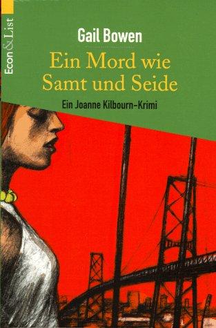 Ein Mord wie Samt und Seide : ein Joanne-Kilbourn-Krimi. Aus dem Amerikan. von Tatjana Kruse / Econ & List ; 25232 Dt. Erstausg., dt. Erstveröff.