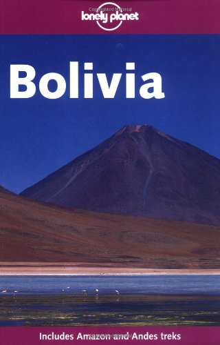 Bolivia (Lonely Planet Bolivia) Auflage: 4th