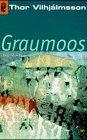 Graumoos : Roman. Aus dem Isländ. übers. von Marita Bergsson und Günther Wiegand / Ullstein ; 24230 Ungekürzte Ausg.