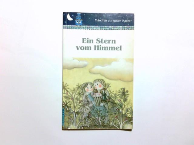 Ein Stern vom Himmel. Ill. von Monica Miceli. Text von. [Übers. aus dem Ital.: Michael Kramps] / Märchen zur guten Nacht ; 91501
