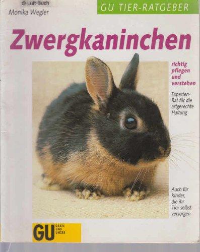 Zwergkaninchen richtig pflegen und verstehen : Experten-Rat für die artgerechte Haltung. GU-Tier-Ratgeber 1. Aufl.