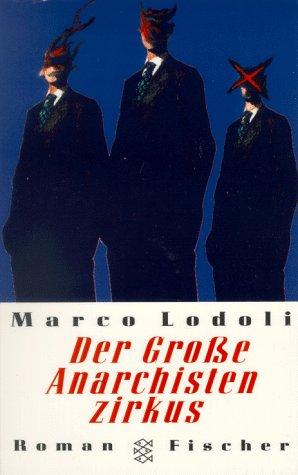 Der große Anarchistenzirkus : Roman. Aus dem Ital. von Gundl Nagl / Fischer ; 13569