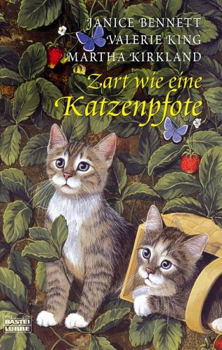 Zart wie eine Katzenpfote. ; Valerie King ; Martha Kirkland. Aus dem Engl. von Susanne Kregeloh / Bastei-Lübbe-Taschenbuch ; Bd. 15348 : Allgemeine Reihe Dt. Erstveröff., 1. Aufl.