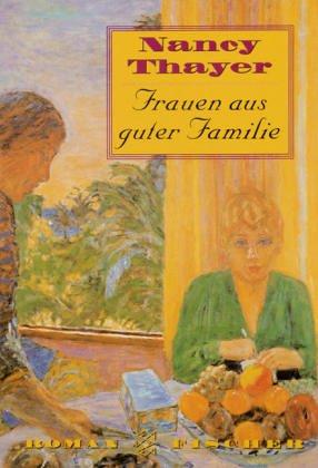 Nancy, Thayer: Frauen aus guter Familie: Roman