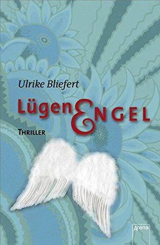 Lügenengel : [Thriller]. 1. Aufl.