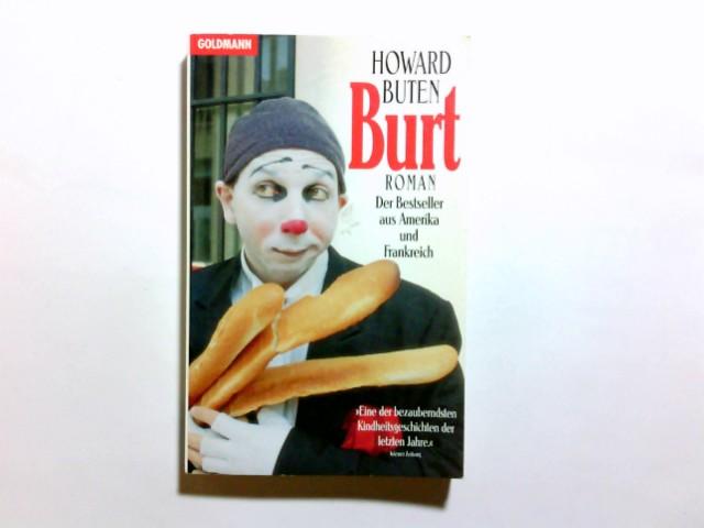 Burt : Roman. Aus dem Amerikan. von Christiane Buchner / Goldmann ; 42153 Genehmigte Taschenbuchausg.