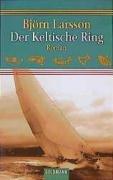 Der keltische Ring : Roman. Aus dem Schwed. von Jörg Scherzer / Goldmann ; 44692 Genehmigte Taschenbuchausg.