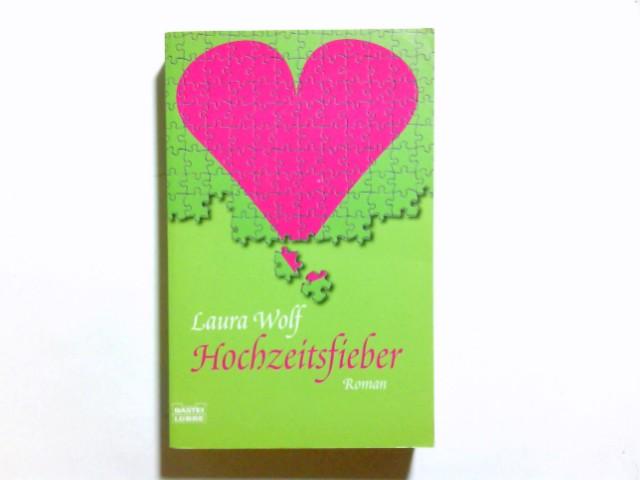 Hochzeitsfieber : Roman. Aus dem Engl. von Sylvia Strasser / Bastei-Lübbe-Taschenbuch ; Bd. 14717 : Allgemeine Reihe Dt. Erstveröff., vollst. Taschenbuchausg., 1. Aufl.