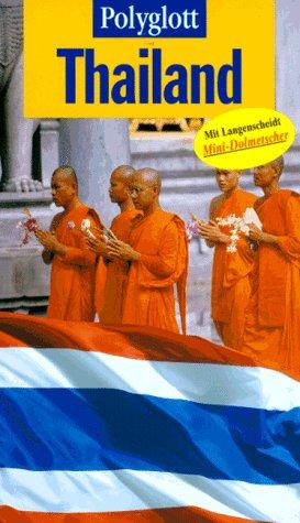 Thailand. Rainer Scholz / Polyglott-Reiseführer ; 785 1. Aufl.