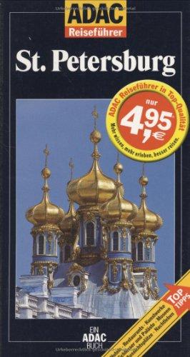 St. Petersburg. von Edda und Michael Neumann-Adrian. Unter Mitarb. von Irina Sotina / ADAC-Reiseführer; Ein ADAC-Buch