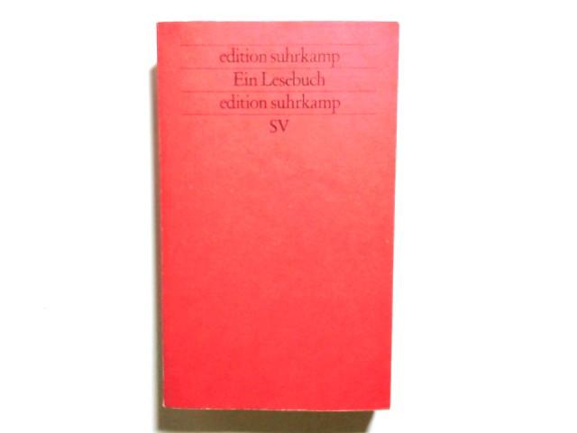 Ein Lesebuch. ausgew. von Raimund Fellinger / Edition Suhrkamp ; 1300 = N.F., Bd. 300 Erstausg., 1. Aufl.