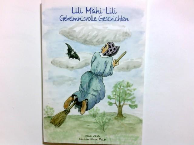 Lili Mähi-Lili : geheimnisvolle Geschichten für Kinder. von. Ill. von Peter Zahn