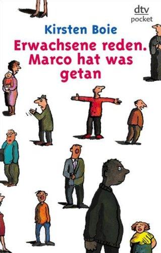 Erwachsene reden - Marco hat was getan. dtv ; 78075 : pocket plus : Lesen, nachdenken, mitreden Ungekürzte Ausg.