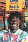 Karibik, Kleine Antillen. [Autoren: ... Übers. und dt. Bearb.: Anke Munderloh ... Red. Betreuung: Trudie Trox] / Polyglott-APA-Guide 1. Aufl.