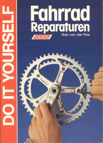 Fahrradreparaturen. Rob VanDerPlas / Falken-Bücherei; Falken-Heimwerker-Praxis