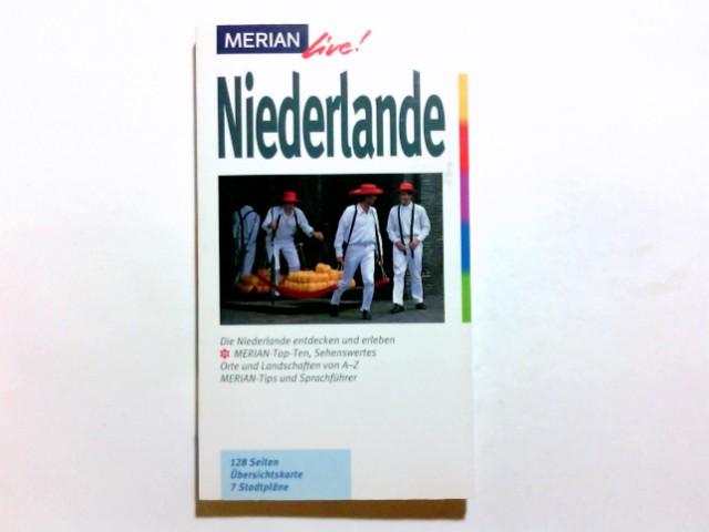 Niederlande : [die Niederlande entdecken und erleben ; Merian Top-Ten, Sehenswertes, Orte und Landschaften von A - Z, Merian-Tips und Sprachführer]. Merian live! 1. Aufl.