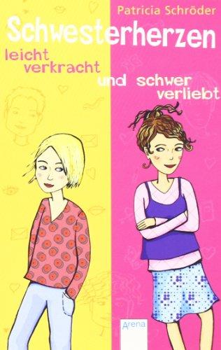 Schwesterherzen - leicht verkracht und schwer verliebt. Arena-Taschenbuch ; Bd. 2898 1. Aufl.