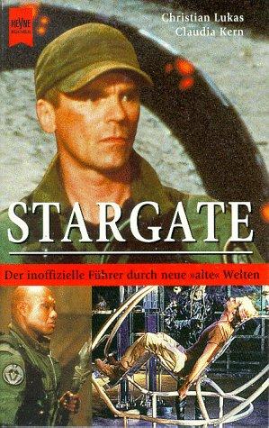 """Stargate : der inoffizielle Führer durch neue """"alte"""" Welten. ; Claudia Kern / Heyne-Bücher / 1 / Heyne allgemeine Reihe ; Nr. 10189 Orig.-Ausg."""