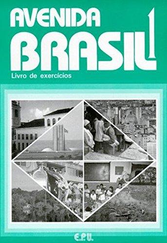 Avenida Brasil. Brasilianisches Portugiesisch für Anfänger in zwei Bänden: Avenida Brasil: livro de exerciÌ�cios