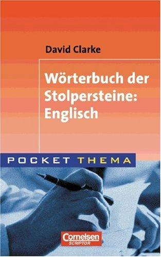 Stolpersteine : [Wörterbuch der Stolpersteine: Englisch]. Pocket Thema 1. Aufl.