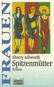 Spitzenmütter : [Roman]. Aus dem Engl. von Eva Malsch / Bastei-Lübbe-Taschenbuch ; Bd. 16164 : Frauen