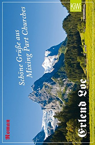 Schöne Grüße aus Mixing Part Churches : Roman. [Aus dem Norweg. von Hinrich Schmidt-Henkel] / KiWi ; 1221 : Paperback 1. Aufl.