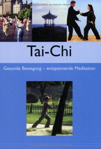 Tai-Chi : gesunde Bewegung und entspannende Meditation