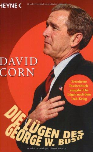 Corn, David: Die Lügen des George W. Bush. Aus dem Amerikan. von Gertrud Bauer und Martin Bauer Aktualisierte Taschenbucherstausg.