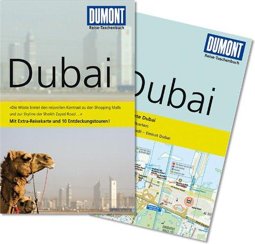Dubai : [mit Extra-Reisekarte und 10 Entdeckungstouren!]. DuMont-Reise-Taschenbuch 1. Aufl.