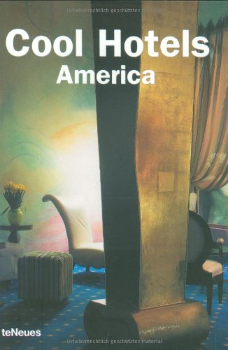 Cool hotels America. [ed.-in-chief.: Paco Asensio. Project coordination and texts: Ana Cristina G. Cañizares. German transl.: Ulrike Fiedler. French transl.: Lingo Sense. Span. transl.: Marta Casado]