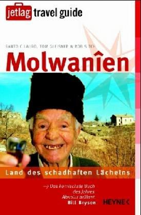 Molwanîen : Land des schadhaften Lächelns. [von, Tom Gleisner & Rob Sitch. Dt. von Gisbert Haefs] / Jetlag travel guide