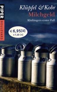 Milchgeld : Kluftingers erster Fall. ; Michael Kobr / Piper ; 6227 : Piper Boulevard Taschenbuchsonderausg.