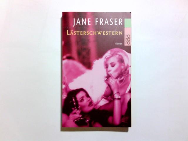 Lästerschwestern : Roman. Jane Fraser. Dt. von Tamara Willmann / Rororo ; 22352 Dt. Erstausg.