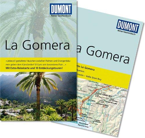 La Gomera : [mit Extra-Reisekarte und 10 Entdeckungstouren!]. Susanne Lipps ; Oliver Breda / DuMont-Reise-Taschenbuch 1. Aufl.