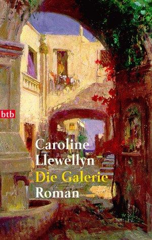 Die Galerie : Roman. Caroline Llewellyn. Dt. von Lieselotte Prugger / Goldmann ; 72217 : btb Dt. Erstveröff., 1. Aufl.