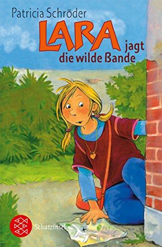Schröder, Patricia (Verfasser): Lara jagt die wilde Bande. Patricia Schröder. Mit Bildern von Irmgard Paule / Fischer ; 80905 : Fischer Schatzinsel