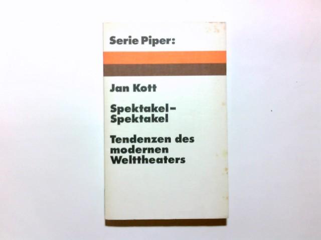 Kott, Jan (Verfasser): Spektakel, Spektakel : Tendenzen d. modernen Welttheaters. Jan Kott. [Ausw. u. Übers. aus d. Engl. u. Franz. von Sylvia List.