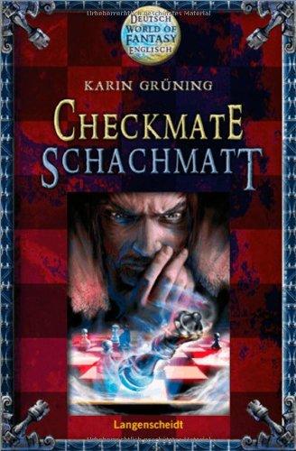 Checkmate = Schachmatt. von Karin Grüning / World of fantasy